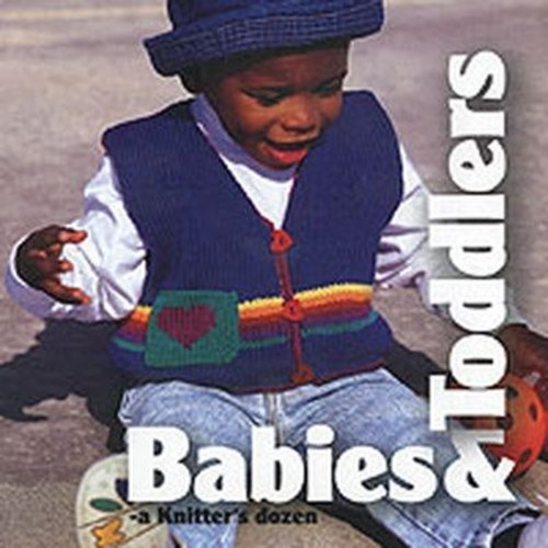 Babies and Toddlers a Knitters Dozen -  ()