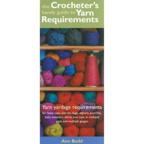 Crocheter's Handy Guide to Yarn Requirements -  ()