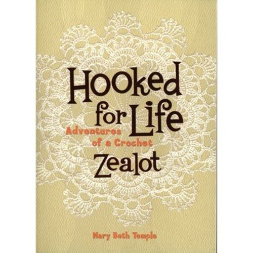 Hooked for Life-Adventures of a Crochet Zealot -  ()