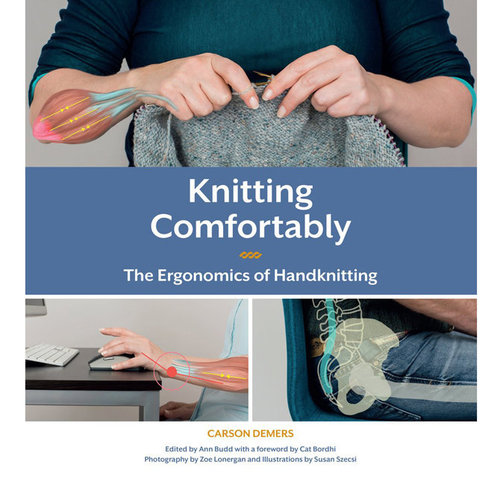 Knitting Comfortably: The Ergonomics of Handknitting -  ()