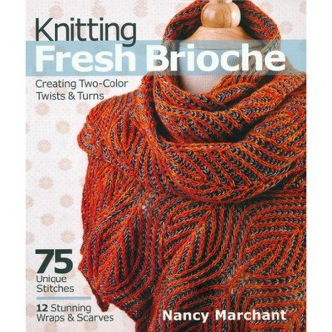 Knitting Fresh Brioche: Creating Two-Color Twists & Turns at WEBS ...