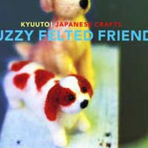 Kyuuto! Japanese Crafts! Fuzzy Felted Friends -  ()