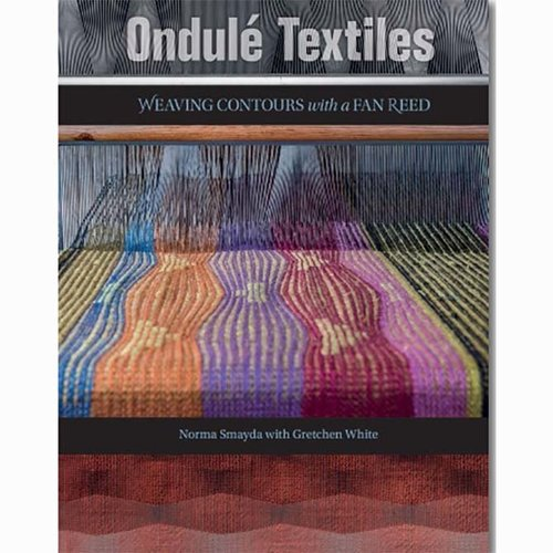 Ondulé Textiles: Weaving Contours with a Fan Reed -  ()