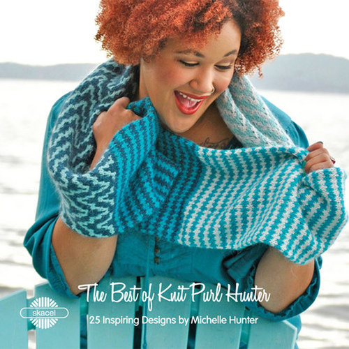 Skacel The Best Of Knit Purl Hunter - 25 Inspiring Designs By Michelle Hunter -  ()
