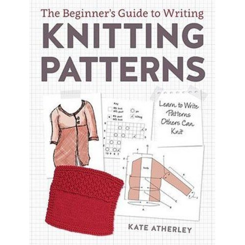 The Beginner's Guide to Writing Knitting Patterns -  ()