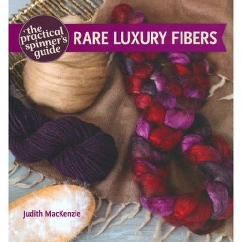 The Practical Spinner's Guide: Rare Luxury Fibers -  ()