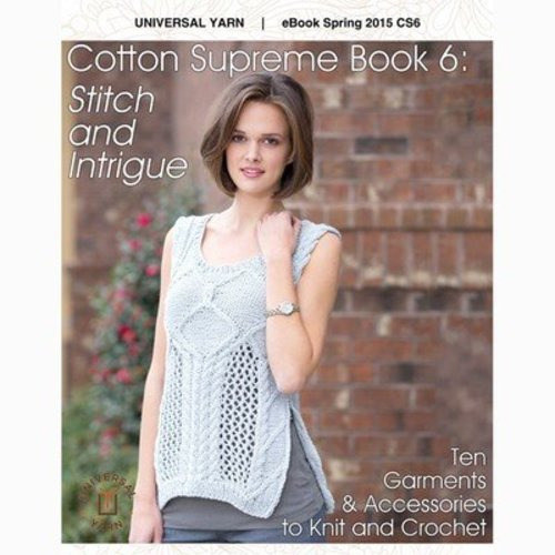 Universal Yarn Cotton Supreme ebook 6: Stitch and Intrigue -  ()