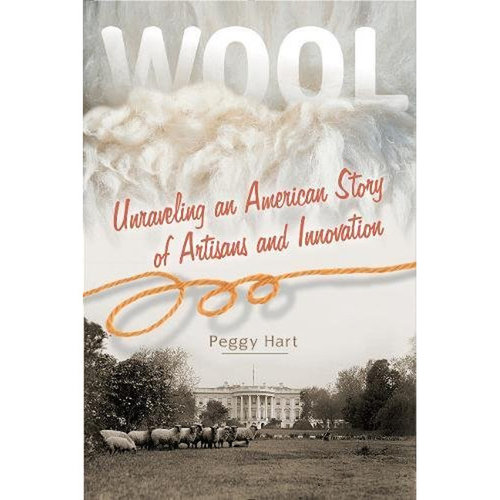Wool: Unraveling an American Story of Artisans and Innovation -  ()